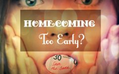 Is homecoming too early this year?