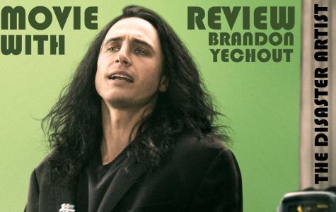 Movie Review with Brandon Yechout – The Disaster Artist
