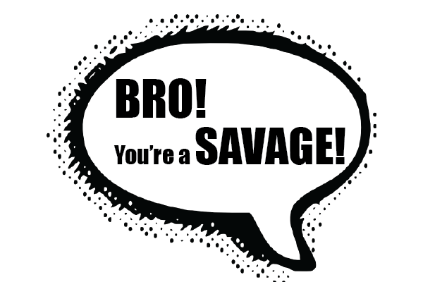 Are you being savage or sickening?