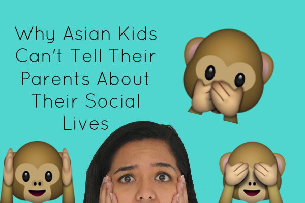 Why Asian Kids Cant Tell Their Parents About Their Social Lives