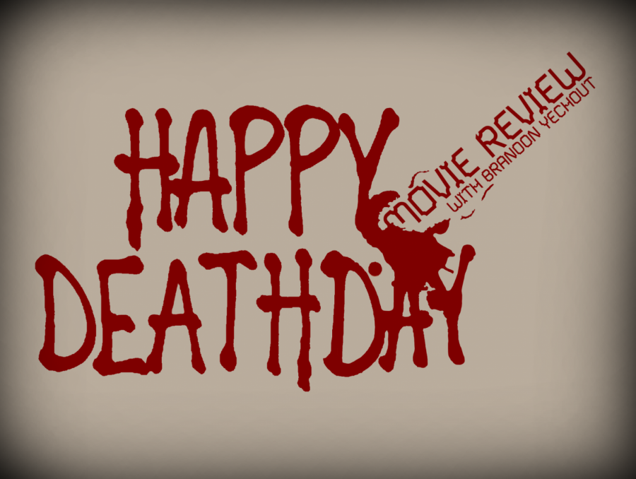Movie+Review+with+Brandon+Yechout+-+Happy+Death+Day