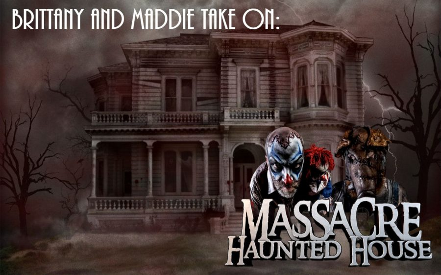 Brittany and Maddie take on: Massacre Haunted House