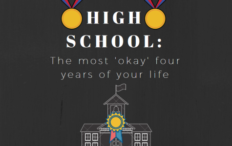 High School: The most 'okay' four years of your life