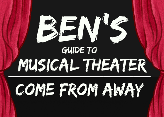 Ben's Guide to Musical Theater: Come From Away