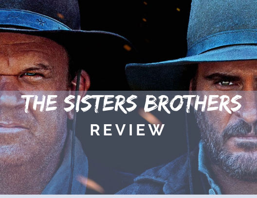 Impressive performances can't save 'The Sisters Brothers' from tonally confused mediocrity