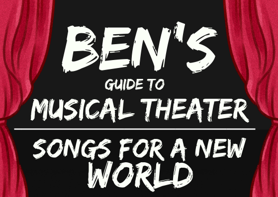 Ben's Guide to Musical Theater: Songs for a New World