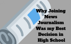 Why joining News Journalism was the best decision I made in high school