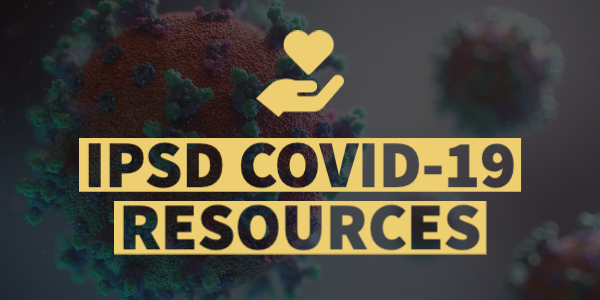 IPSD COVID-19 Resources