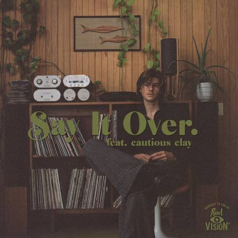 Say it Over by Ruel ft. Cautious Clay