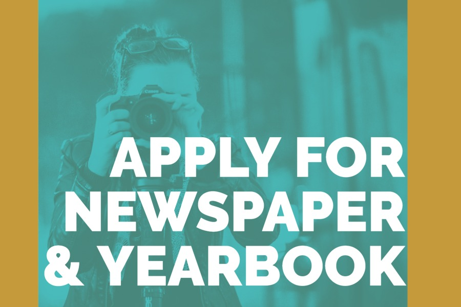 Apply for Newspaper & Yearbook today!