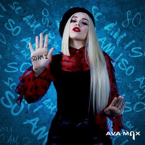 So Am I by Ava Max